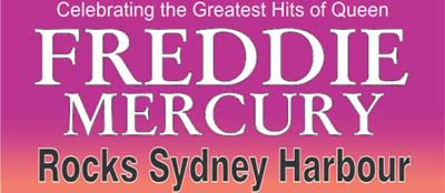 Freddie Mercury Rocks Sydney Harbour – 20th October